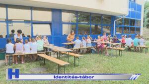 Híradó: Identitás-tábor