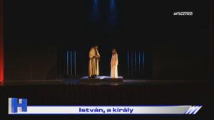 Híradó: István, a király
