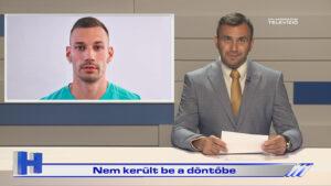 Híradó: Nem került be a döntőbe
